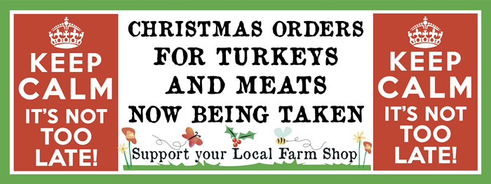 Christmas Orders for Turkeys and Meats now being Taken - Support your Local Farm Shop